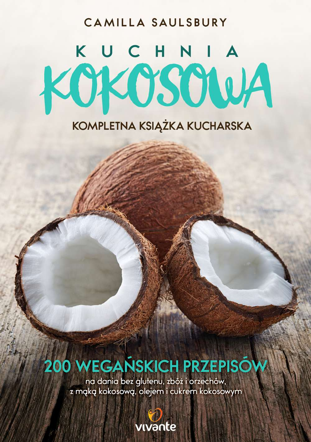 Kuchnia kokosowa. Kompletna książka kucharska. 200 wegańskich przepisów na dania bez glutenu, zbóż i orzechów, z mąką kokosową, olejem i cukrem kokosowym - Ebook (Książka EPUB) do pobrania w formacie EPUB