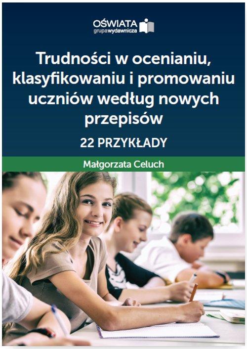 Trudności w ocenianiu, klasyfikowaniu i promowaniu uczniów według nowych przepisów – 22 przykłady - Ebook (Książka PDF) do pobrania w formacie PDF
