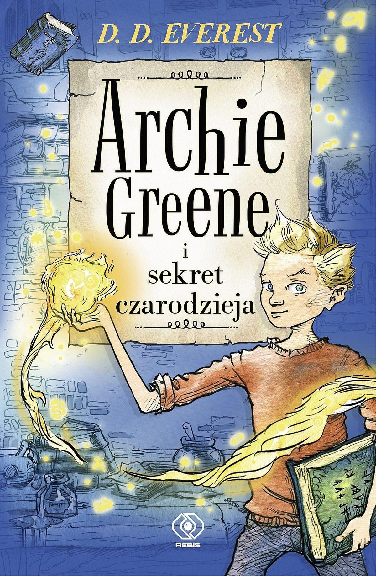 Archie Greene i sekret czarodzieja. Tom 1 - Ebook (Książka EPUB) do pobrania w formacie EPUB