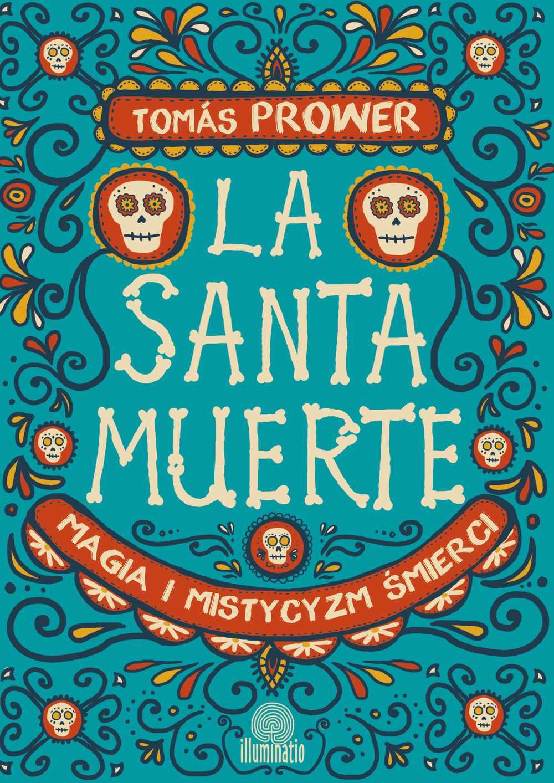 La Santa Muerte. Magia i mistycyzm śmierci - Ebook (Książka EPUB) do pobrania w formacie EPUB