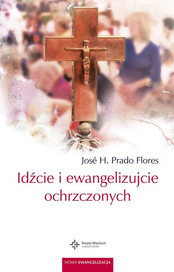 Idźcie i ewangelizujcie ochrzczonych - Ebook (Książka EPUB) do pobrania w formacie EPUB