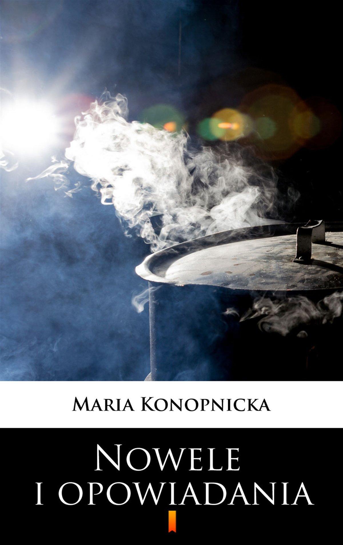Nowele i opowiadania - Maria Konopnicka
