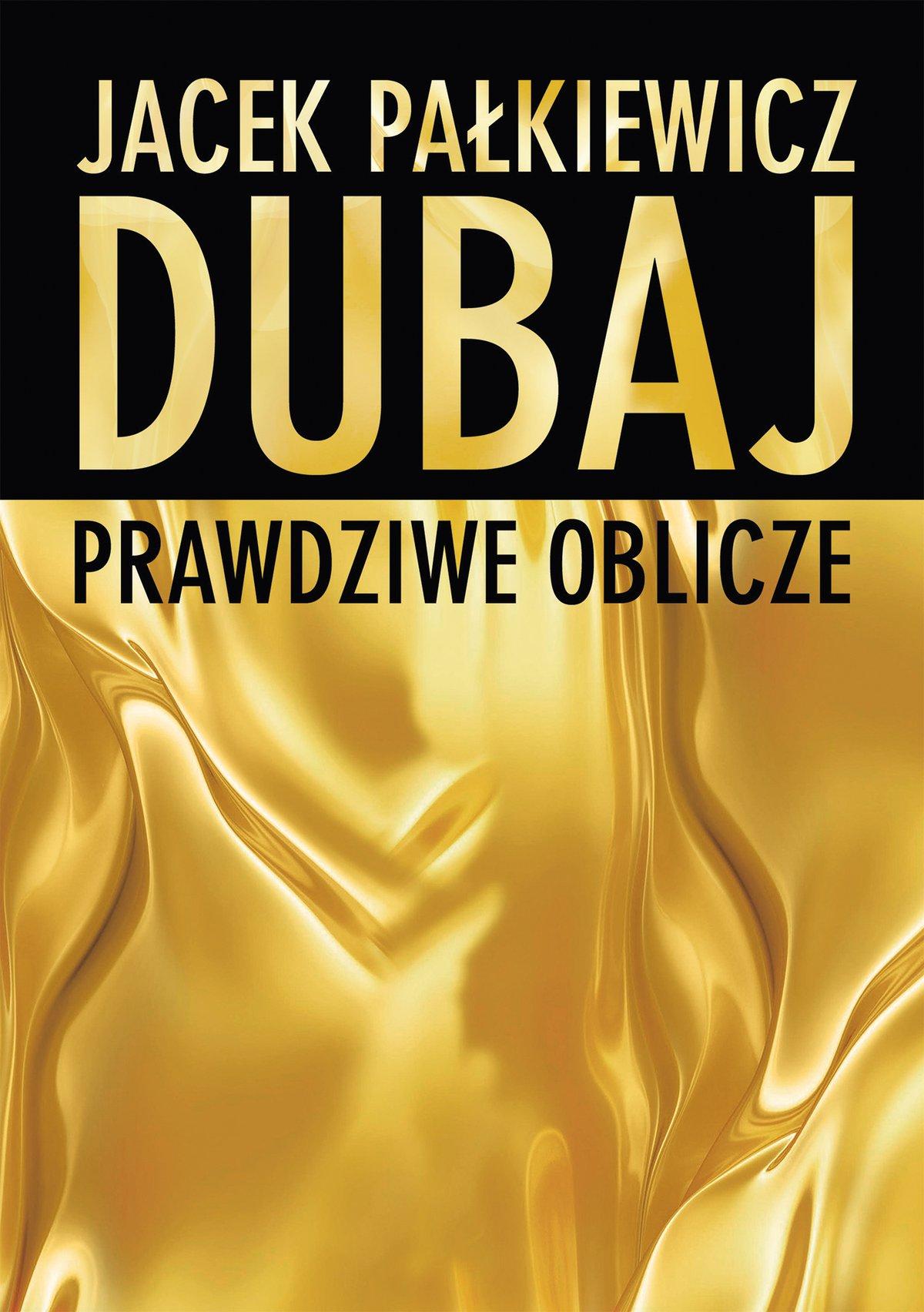 Dubaj. Prawdziwe oblicze - Ebook (Książka EPUB) do pobrania w formacie EPUB