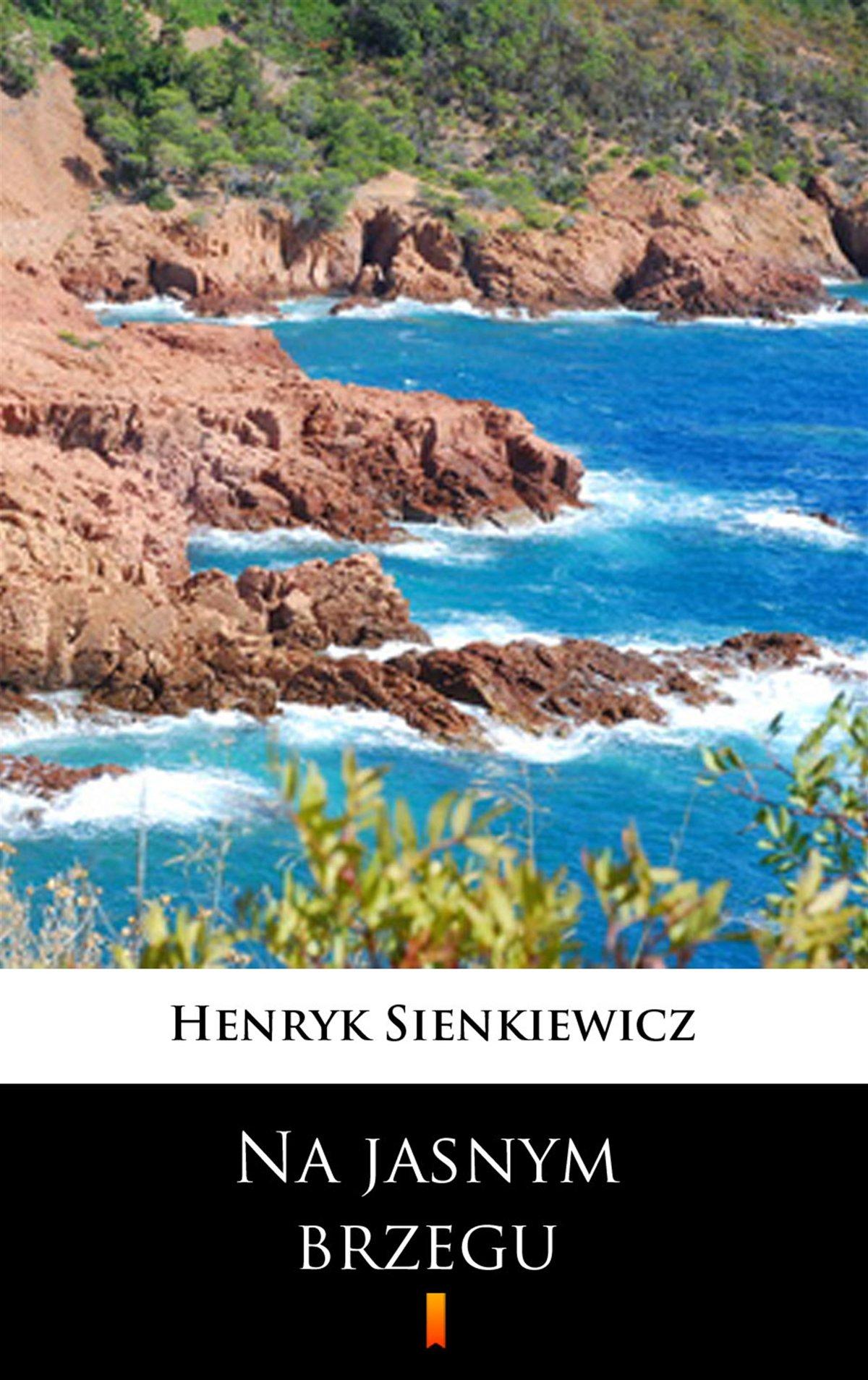 Na jasnym brzegu - Henryk Sienkiewicz
