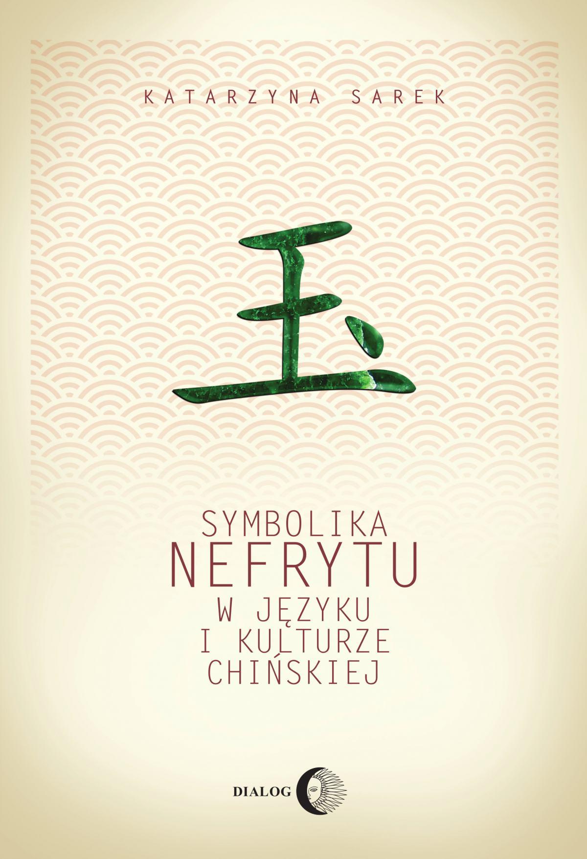 Symbolika nefrytu w języku i kulturze chińskiej - Ebook (Książka EPUB) do pobrania w formacie EPUB