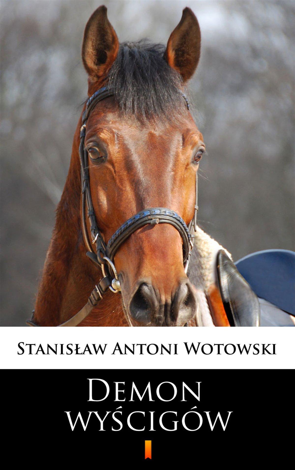 Demon wyścigów - Stanisław Antoni Wotowski