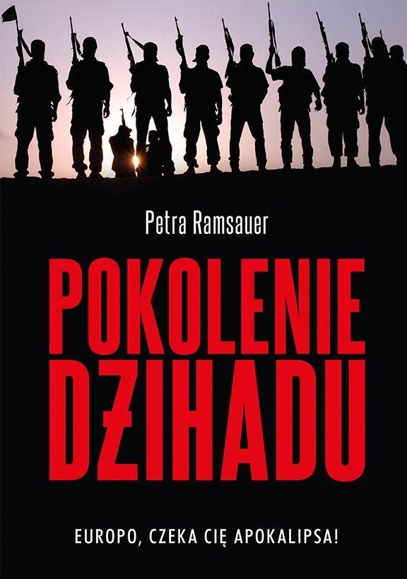 Pokolenie dżihadu. Europo, czeka cię apokalipsa! - Ebook (Książka EPUB) do pobrania w formacie EPUB