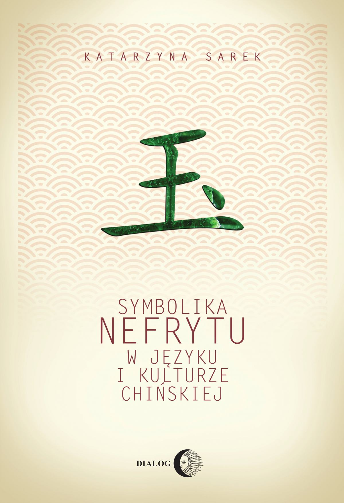 Symbolika nefrytu w języku i kulturze chińskiej - Ebook (Książka na Kindle) do pobrania w formacie MOBI
