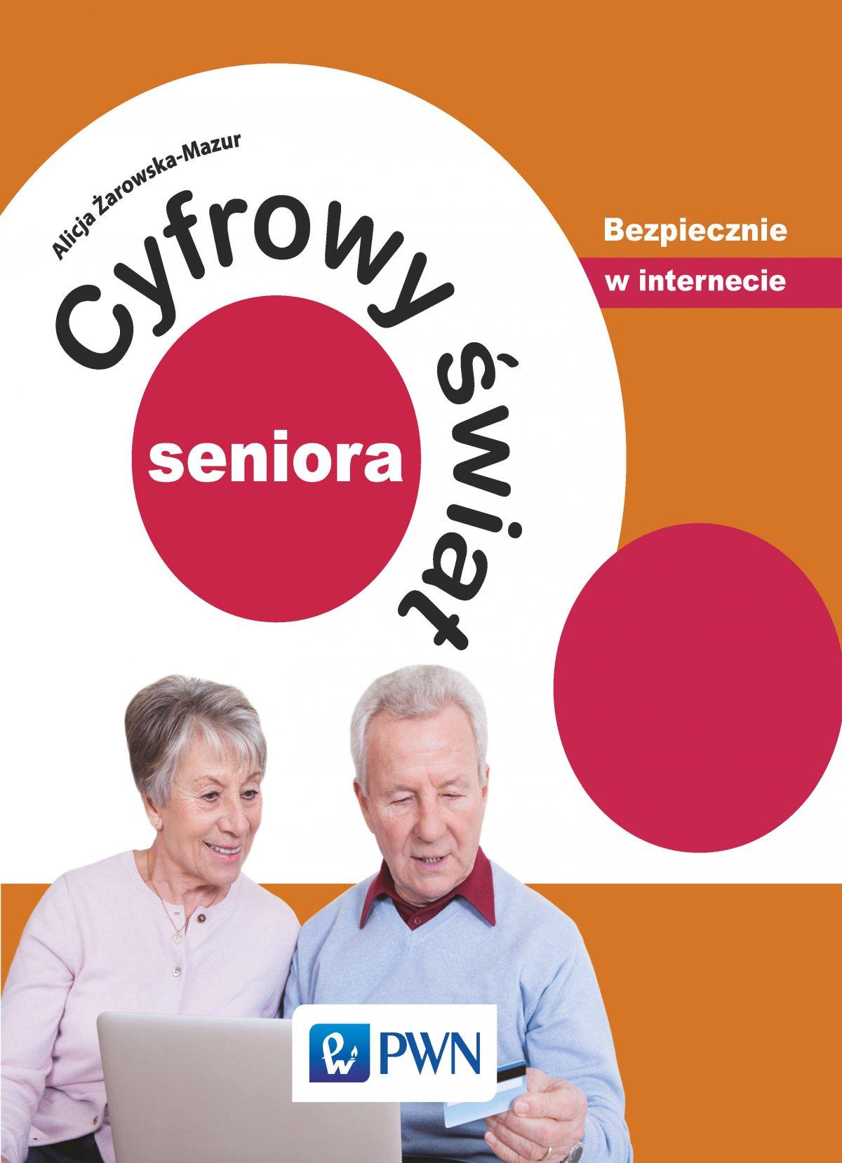 Cyfrowy świat seniora. Bezpiecznie w internecie - Ebook (Książka na Kindle) do pobrania w formacie MOBI