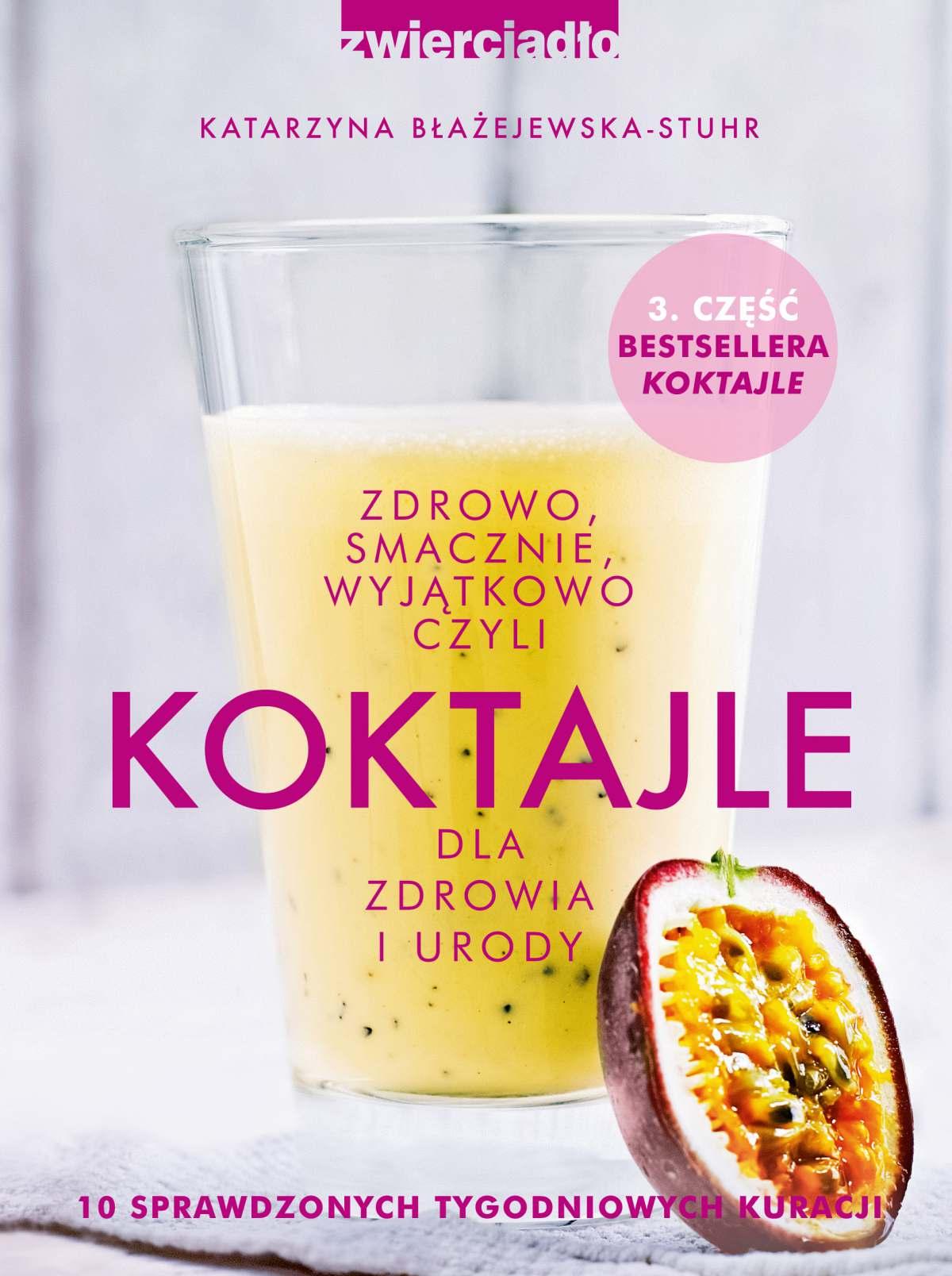 Koktajle dla zdrowia i urody 3, czyli zdrowo, smacznie, wyjątkowo. - Ebook (Książka EPUB) do pobrania w formacie EPUB