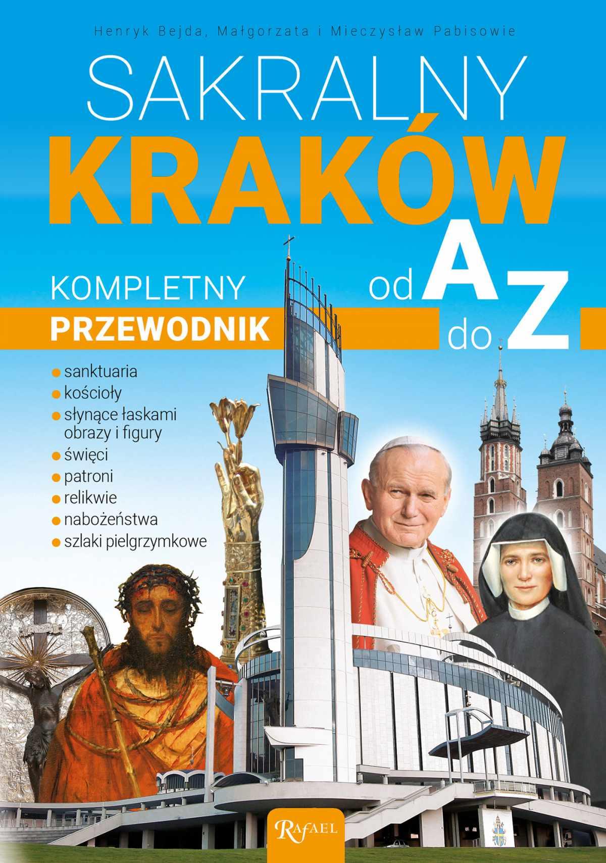 Sakralny Kraków. Kompletny przewodnik od A do Z - Ebook (Książka na Kindle) do pobrania w formacie MOBI