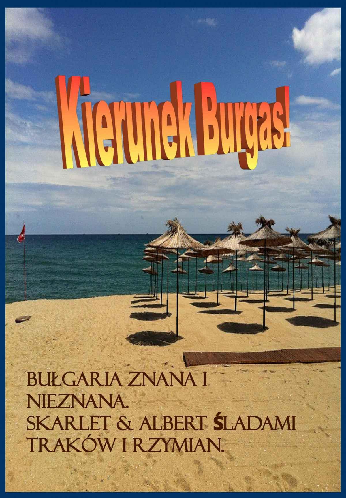 Bułgaria znana i nieznana. Kierunek Burgas! - Ebook (Książka PDF) do pobrania w formacie PDF