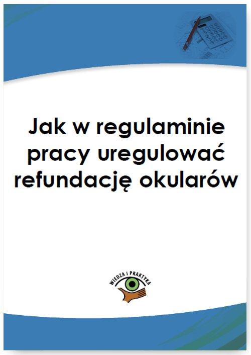 Jak w regulaminie pracy uregulować refundację okularów - Ebook (Książka PDF) do pobrania w formacie PDF
