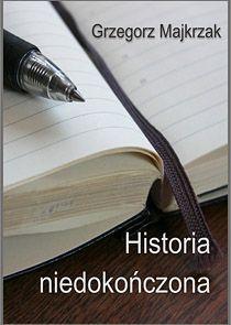 Historia niedokończona - Ebook (Książka PDF) do pobrania w formacie PDF
