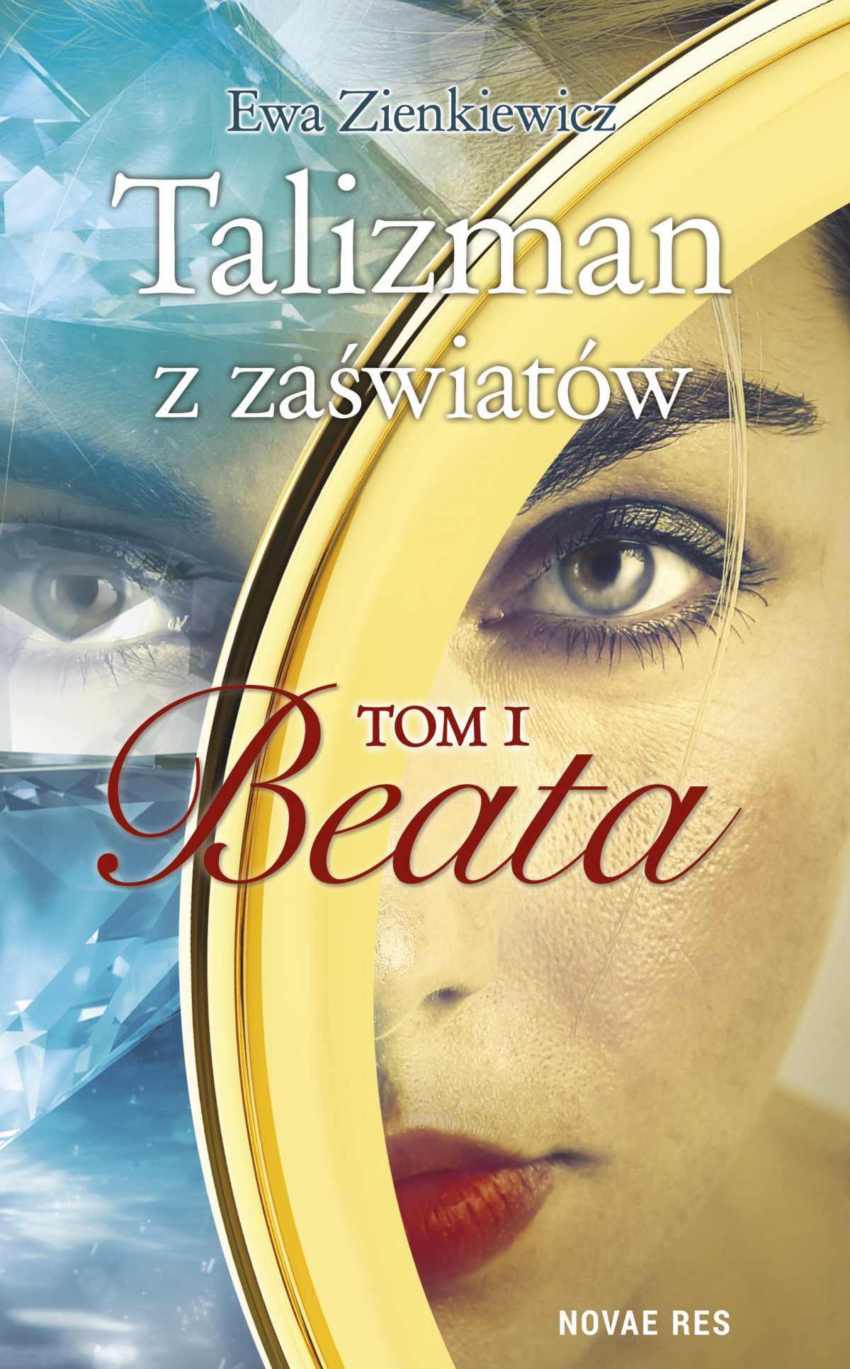 Talizman z zaświatów. Tom I. Beata - Ebook (Książka na Kindle) do pobrania w formacie MOBI