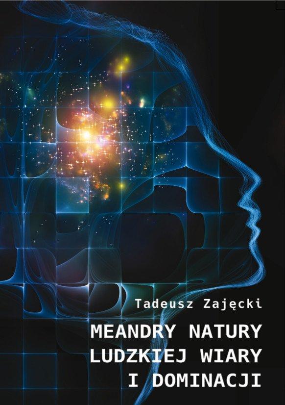 Meandry natury ludzkiej wiary i dominacji - Ebook (Książka EPUB) do pobrania w formacie EPUB