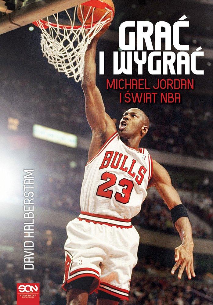 Grać i wygrać. Michael Jordan i świat NBA - Ebook (Książka EPUB) do pobrania w formacie EPUB