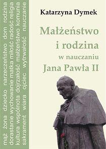 Małżeństwo i rodzina w nauczaniu Jana Pawła II - Ebook (Książka PDF) do pobrania w formacie PDF