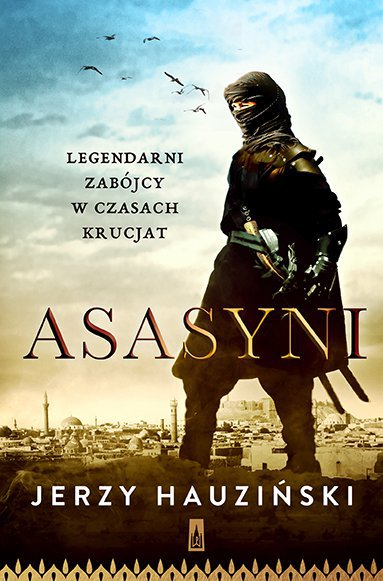 Asasyni. Legendarni zabójcy w czasach krucjat - Ebook (Książka EPUB) do pobrania w formacie EPUB