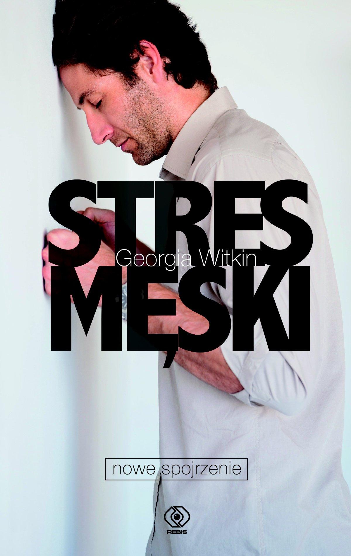 Stres męski - nowe spojrzenie - Ebook (Książka na Kindle) do pobrania w formacie MOBI