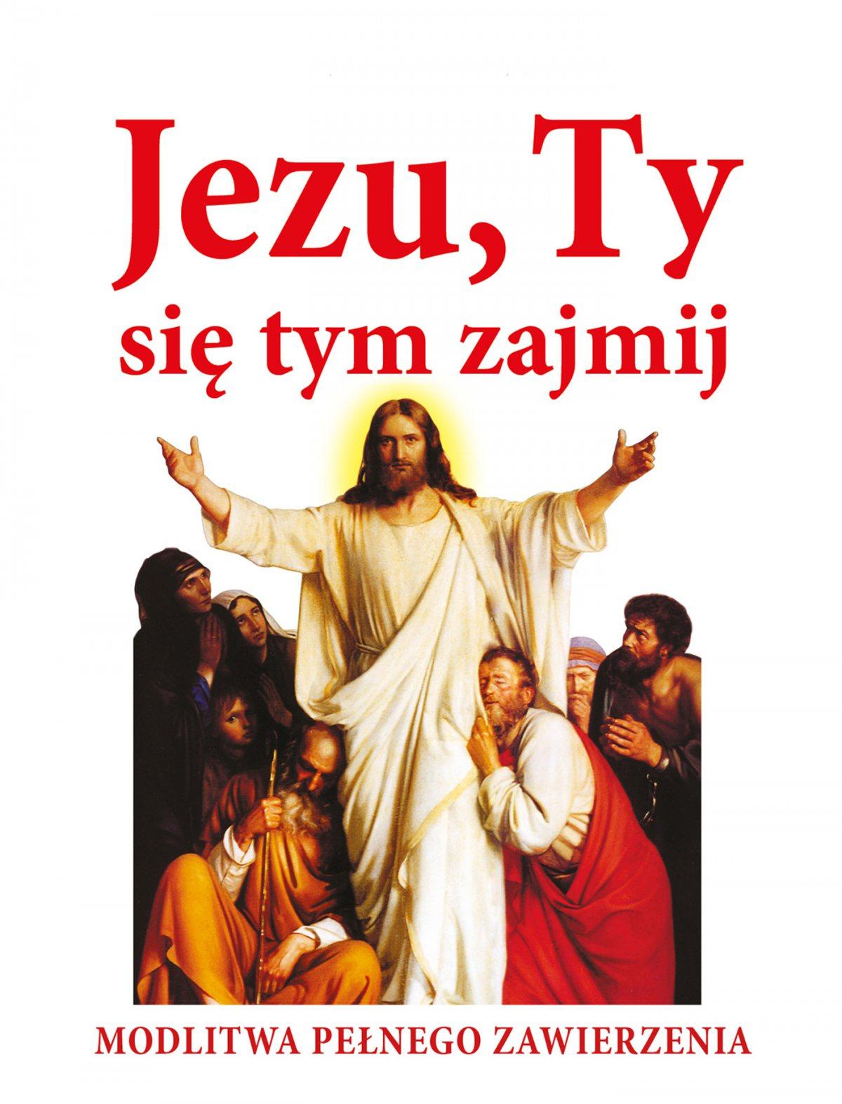 Jezu, Ty się tym zajmij. Modlitwa pełnego zawierzenia - Ebook (Książka PDF) do pobrania w formacie PDF