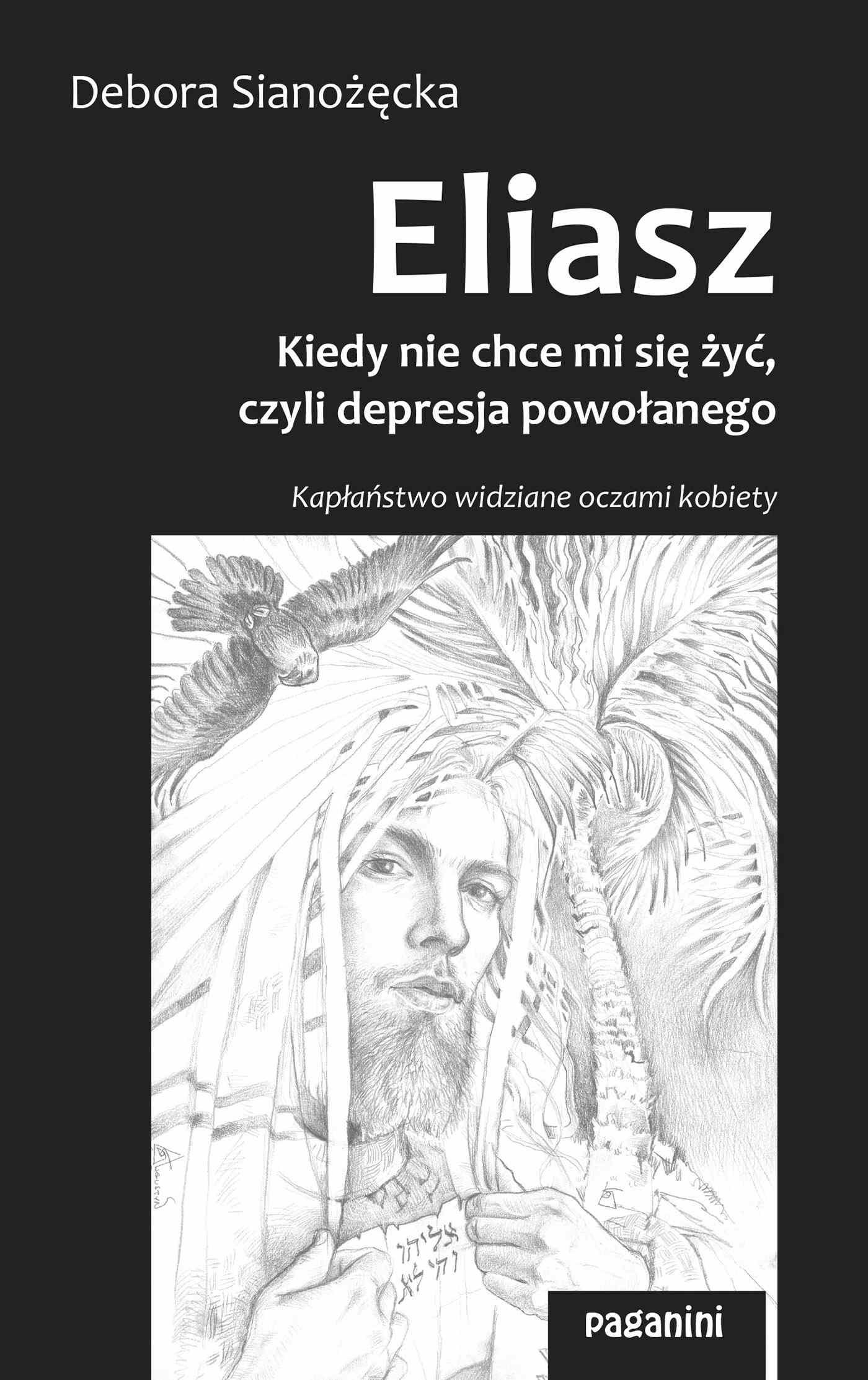 ELIASZ – kiedy nie chce mi się żyć, czyli depresja powołanego. Kapłaństwo widziane oczami kobiety. - Ebook (Książka na Kindle) do pobrania w formacie MOBI
