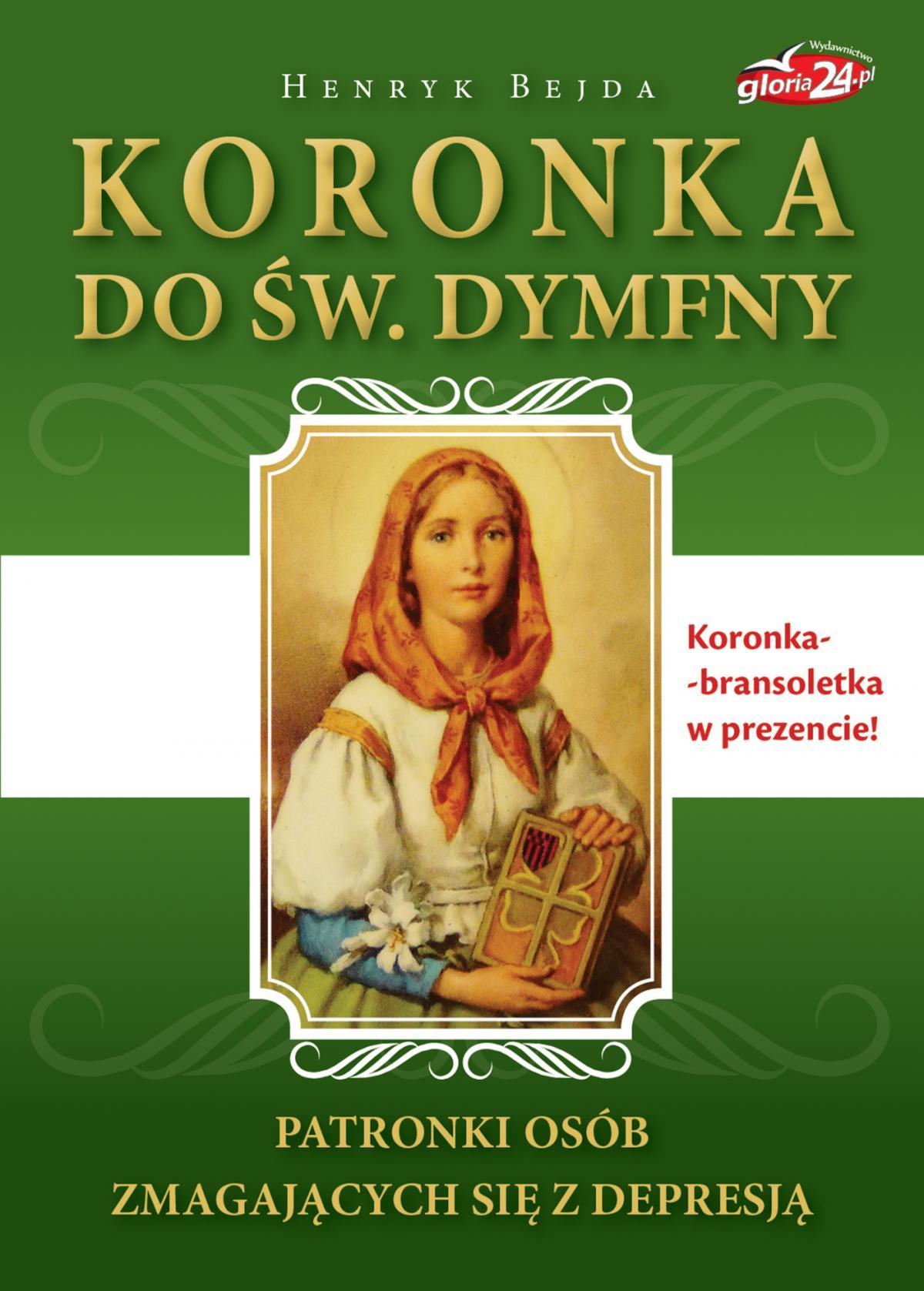 Koronka do św. Dymfny, patronki osób zmagających się z depresją - Ebook (Książka na Kindle) do pobrania w formacie MOBI
