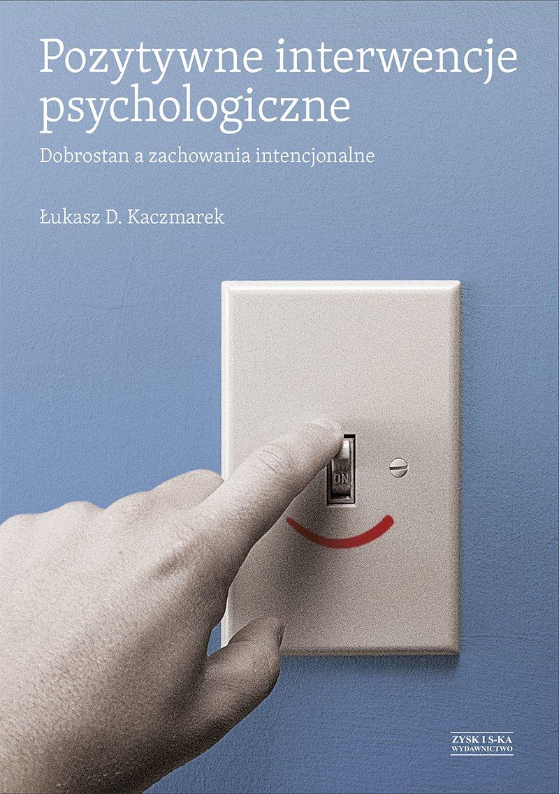 Pozytywne interwencje psychologiczne - Ebook (Książka EPUB) do pobrania w formacie EPUB