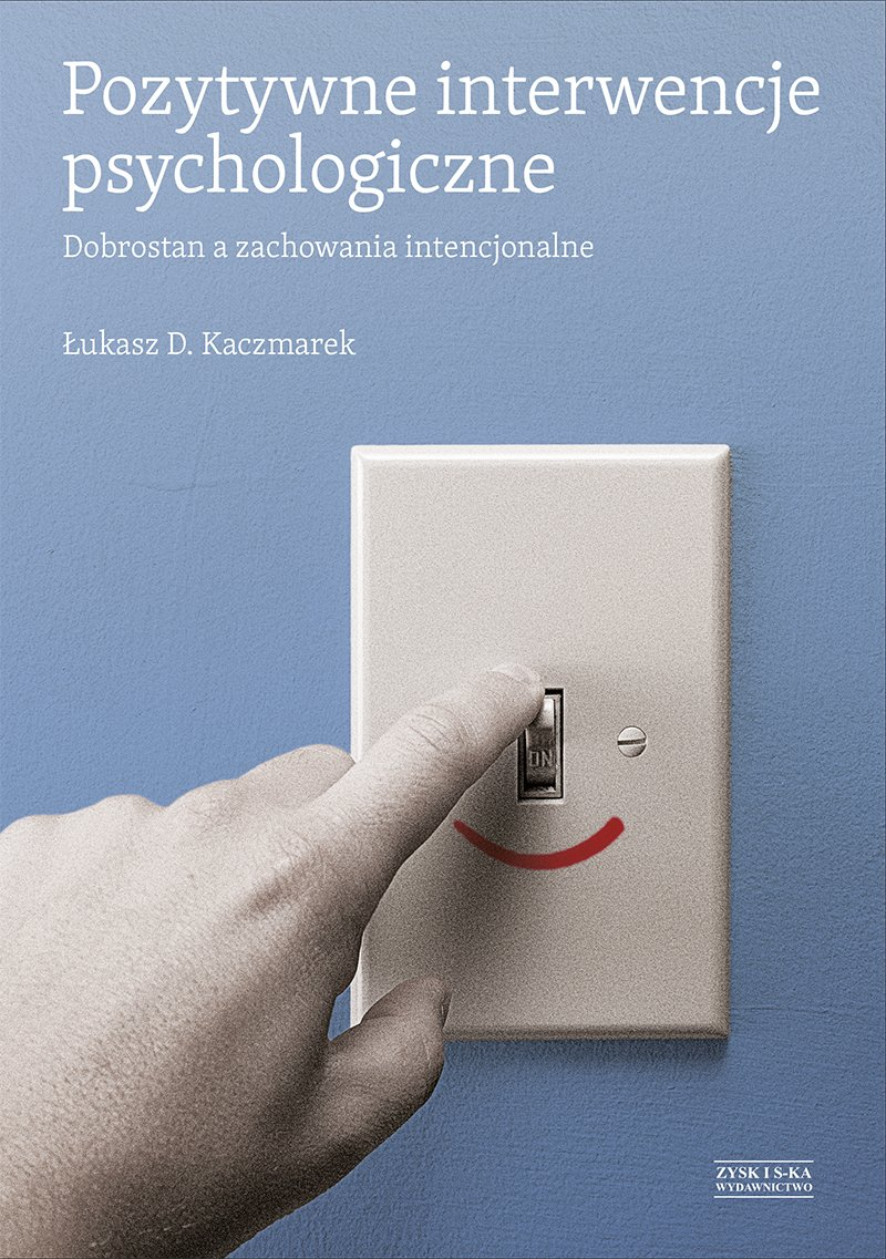 Pozytywne interwencje psychologiczne - Ebook (Książka na Kindle) do pobrania w formacie MOBI