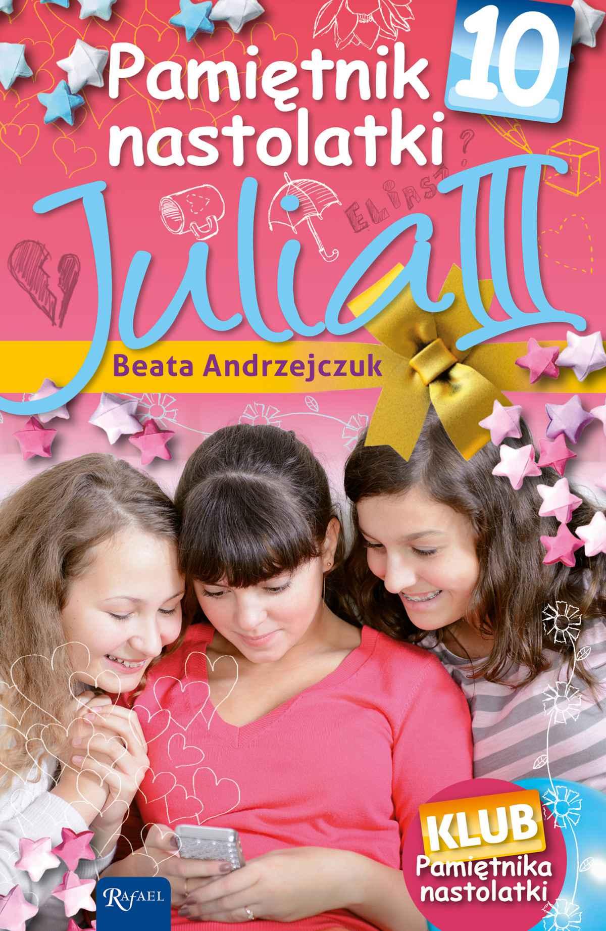 Pamiętnik nastolatki 10. Julia III - Ebook (Książka na Kindle) do pobrania w formacie MOBI