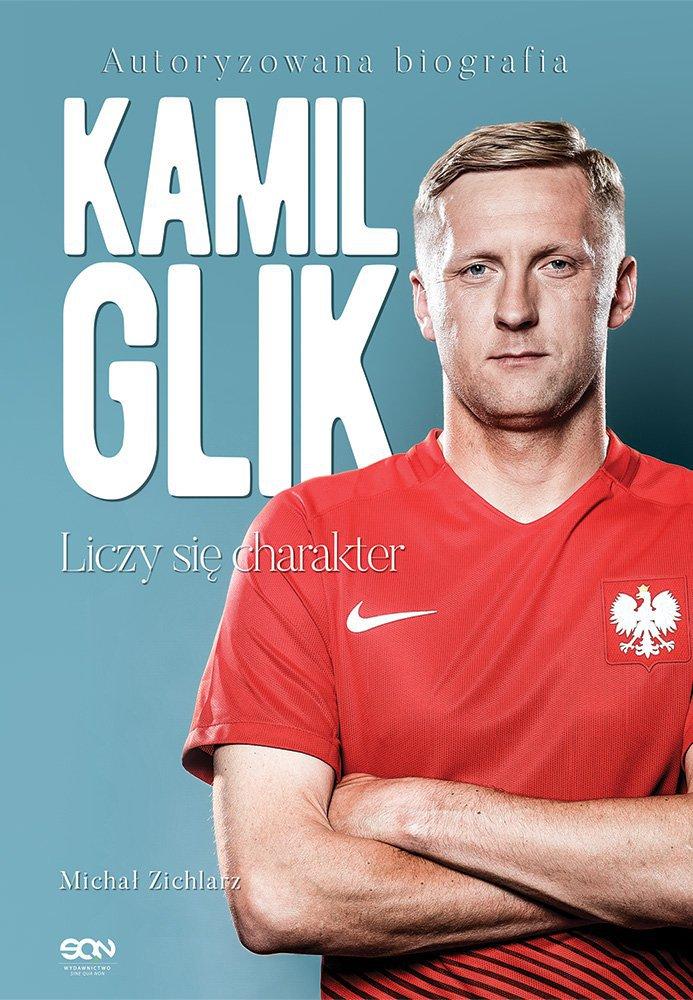 Kamil Glik. Liczy się charakter - Ebook (Książka na Kindle) do pobrania w formacie MOBI
