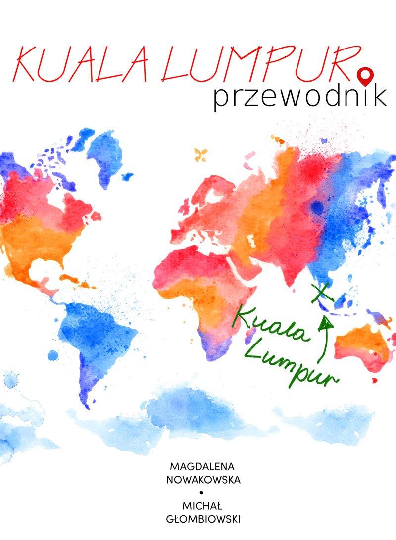 Kuala Lumpur. Przewodnik - Ebook (Książka EPUB) do pobrania w formacie EPUB