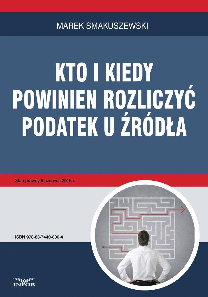 Kto i kiedy powinien rozliczyć podatek u źródła - Ebook (Książka PDF) do pobrania w formacie PDF