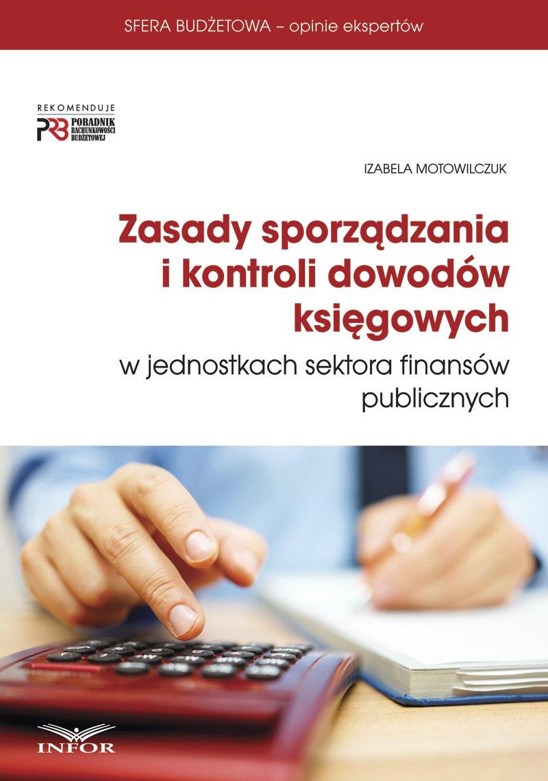 Zasady sporządzania i kontroli dowodów księgowych w jednostkach sektora finansów publicznych - Ebook (Książka PDF) do pobrania w formacie PDF