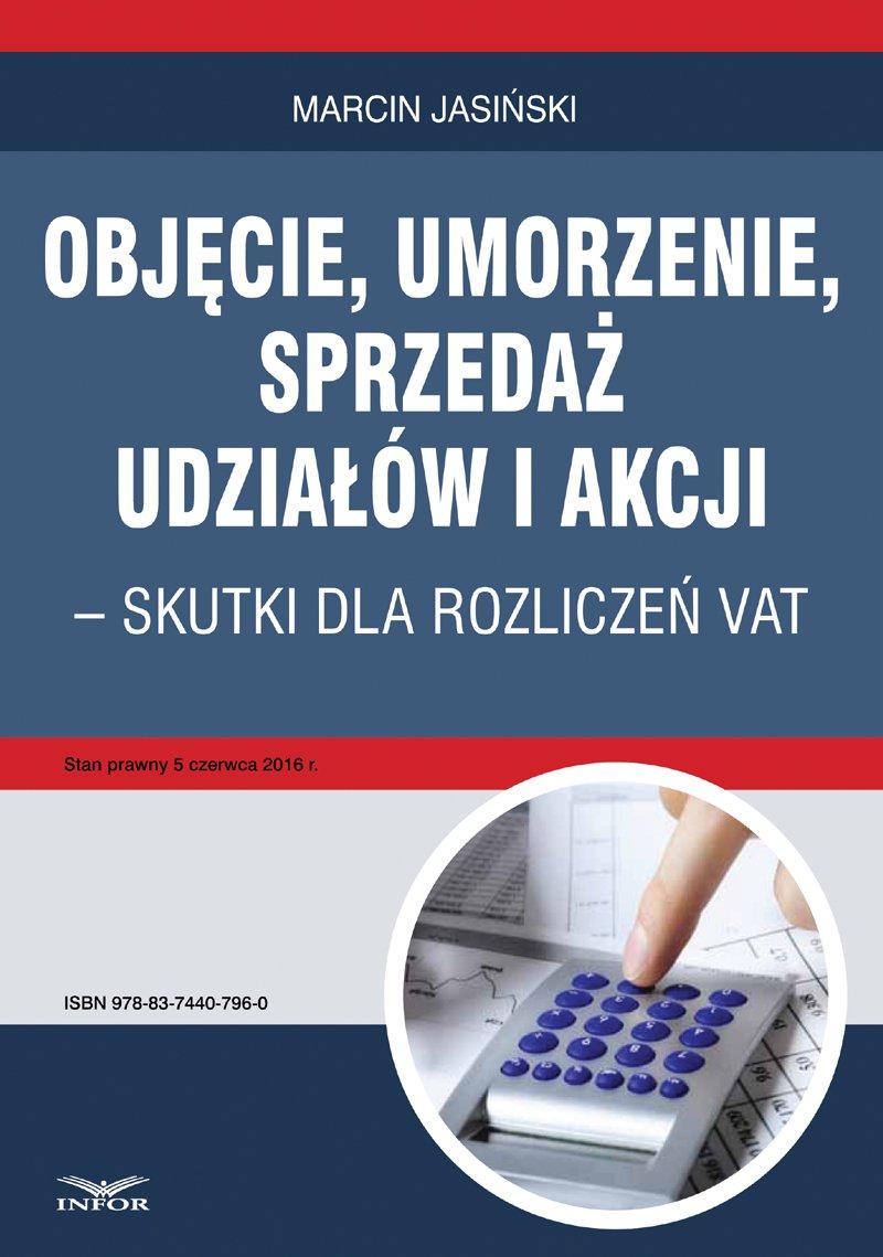 Objęcie, umorzenie, sprzedaż udziałów i akcji – skutki dla rozliczeń VAT - Ebook (Książka PDF) do pobrania w formacie PDF