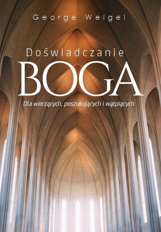 Doświadczanie Boga. Dla wierzących, poszukujących i wątpiących - Ebook (Książka na Kindle) do pobrania w formacie MOBI