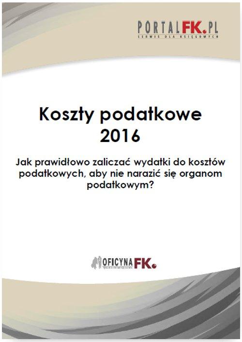 Koszty uzyskania przychodów 2016.Jak prawidłowo zaliczać wydatki do kosztów podatkowych, aby nie narazić się organom podatkowym? - Ebook (Książka PDF) do pobrania w formacie PDF