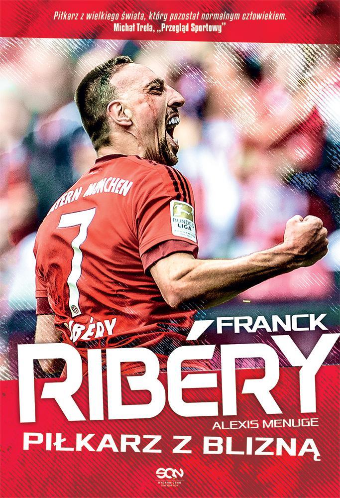 Franck Ribery. Piłkarz z blizną - Ebook (Książka EPUB) do pobrania w formacie EPUB
