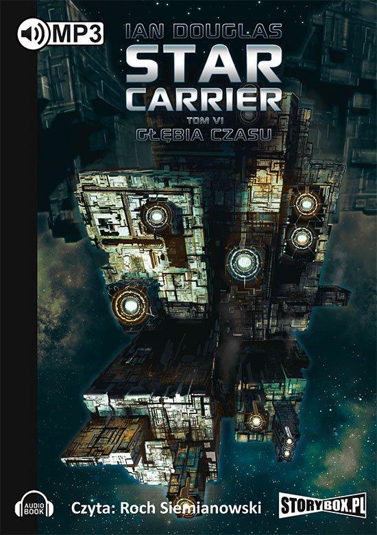 Star Carrier. Tom 6 Głębia czasu - Audiobook (Książka audio MP3) do pobrania w całości w archiwum ZIP