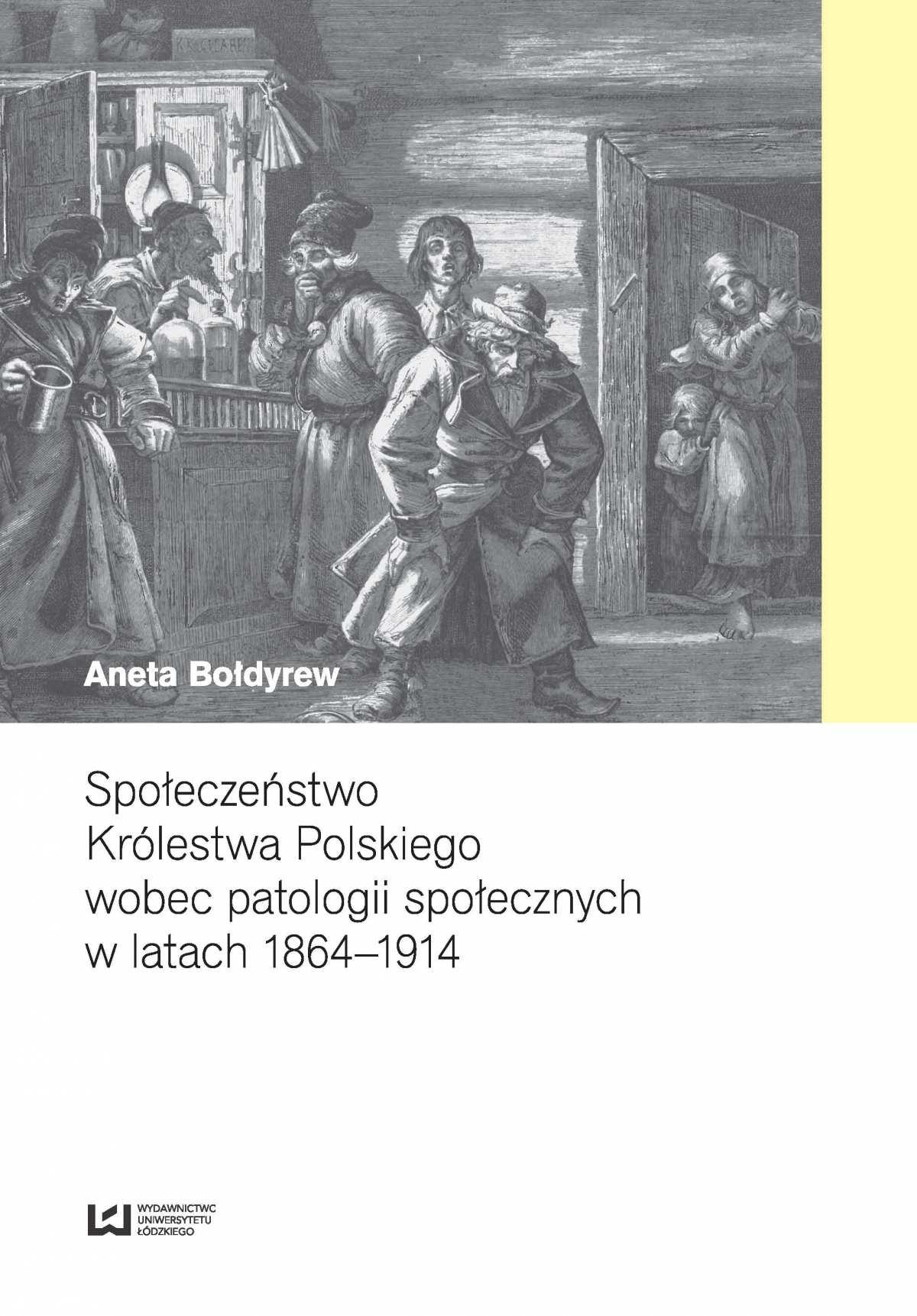 Społeczeństwo Królestwa Polskiego wobec patologii społecznych w latach 1864–1914 - Ebook (Książka PDF) do pobrania w formacie PDF