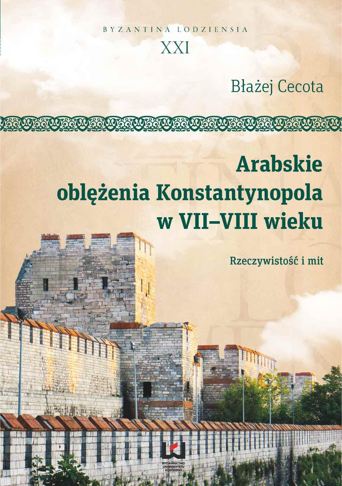 Arabskie oblężenia Konstantynopola w VII–VIII wieku. Rzeczywistość i mit - Ebook (Książka PDF) do pobrania w formacie PDF