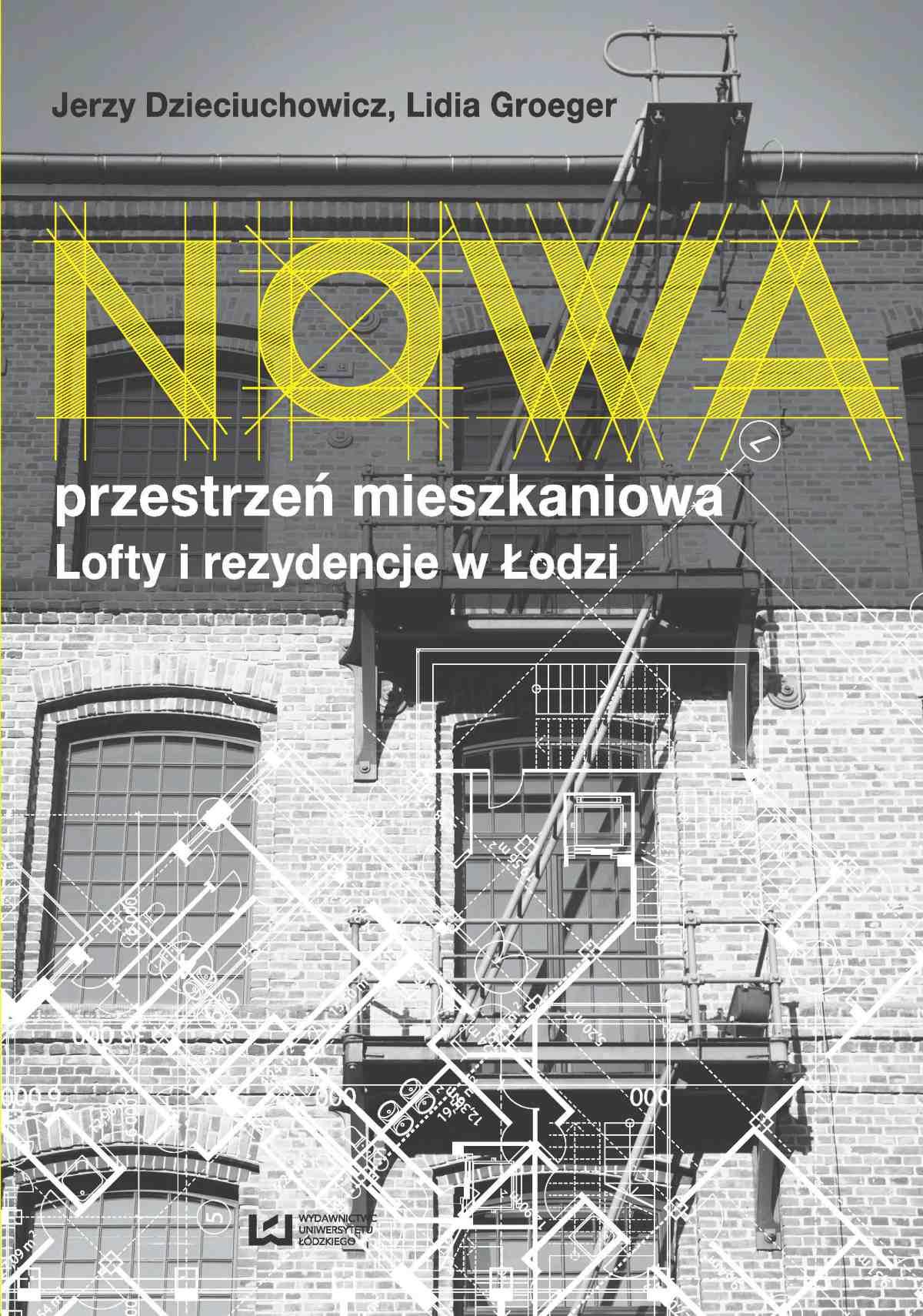 Nowa przestrzeń mieszkaniowa. Lofty i rezydencje w Łodzi - Ebook (Książka PDF) do pobrania w formacie PDF