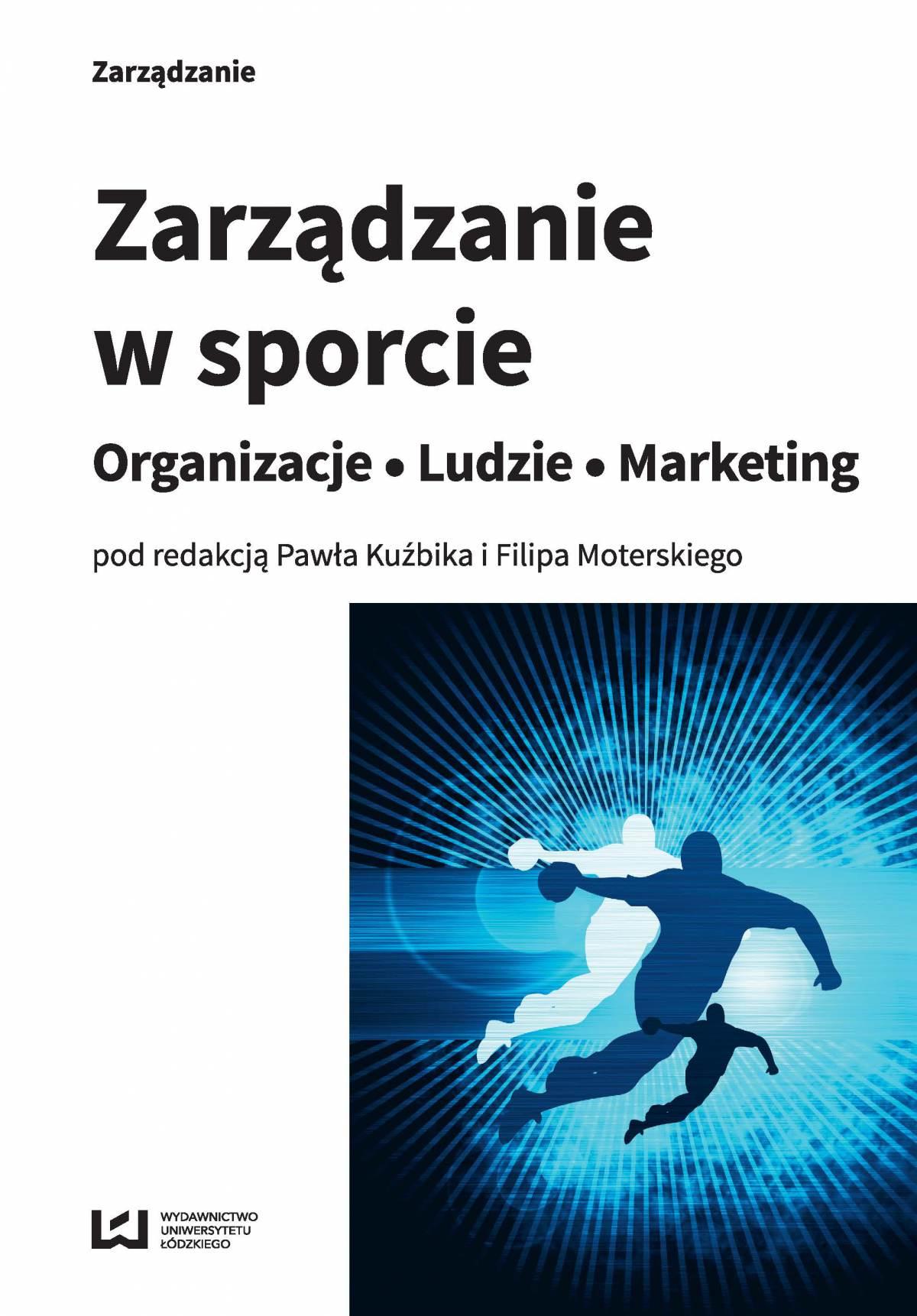 Zarządzanie w sporcie. Organizacje – Ludzie – Marketing - Ebook (Książka PDF) do pobrania w formacie PDF