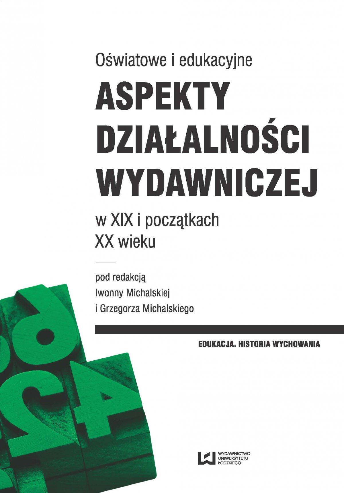 Oświatowe i edukacyjne aspekty działalności wydawniczej w XIX i początkach XX wieku - Ebook (Książka PDF) do pobrania w formacie PDF