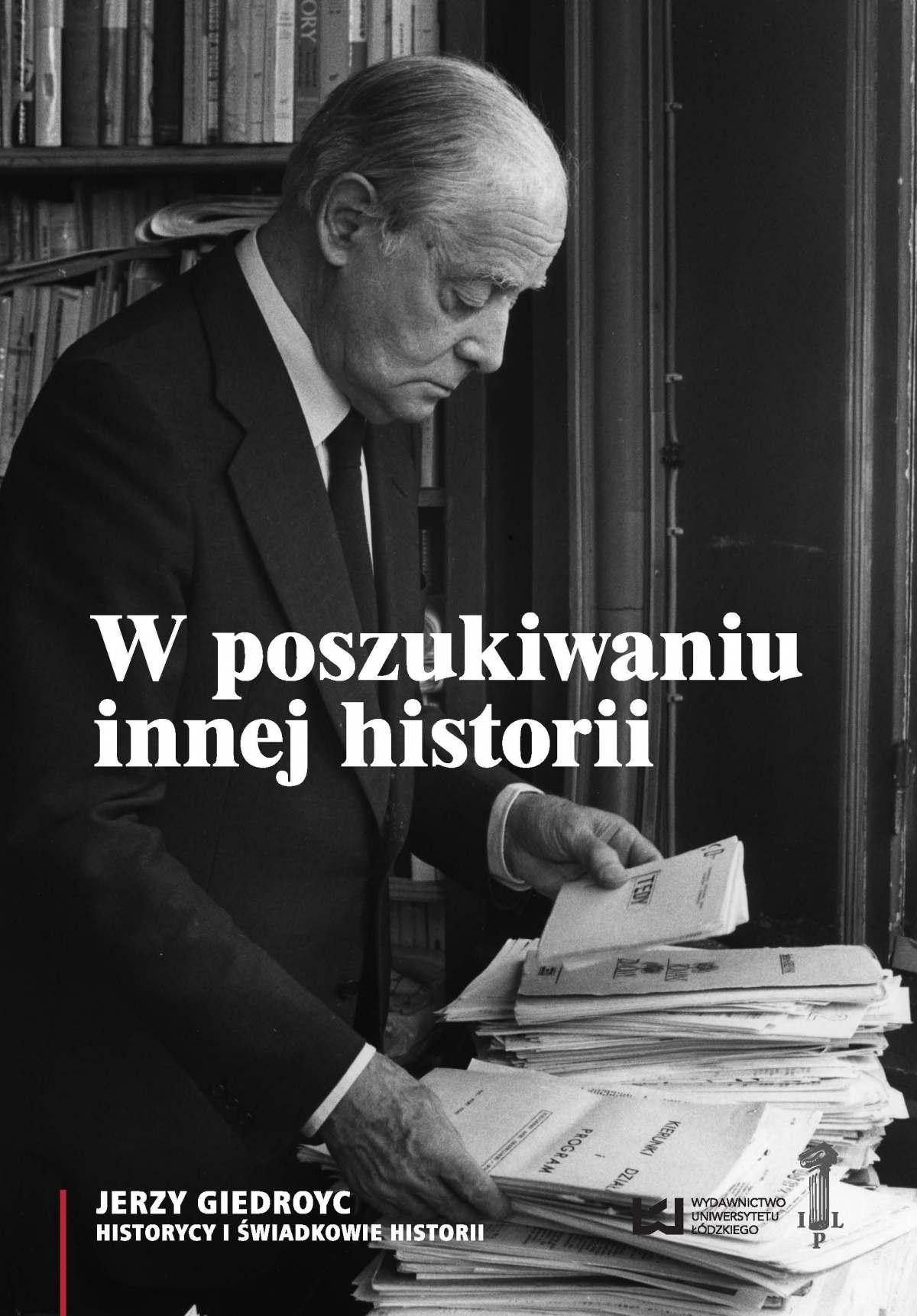 W poszukiwaniu innej historii. Antropologia tekstów opublikowanych na łamach periodyków Instytutu Literackiego w Paryżu - Ebook (Książka PDF) do pobrania w formacie PDF
