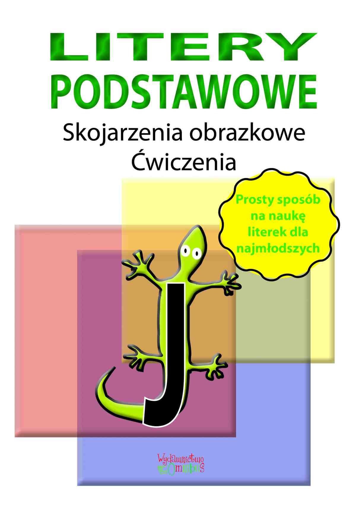 Litery podstawowe. Skojarzenia obrazkowe. Ćwiczenia - Ebook (Książka PDF) do pobrania w formacie PDF