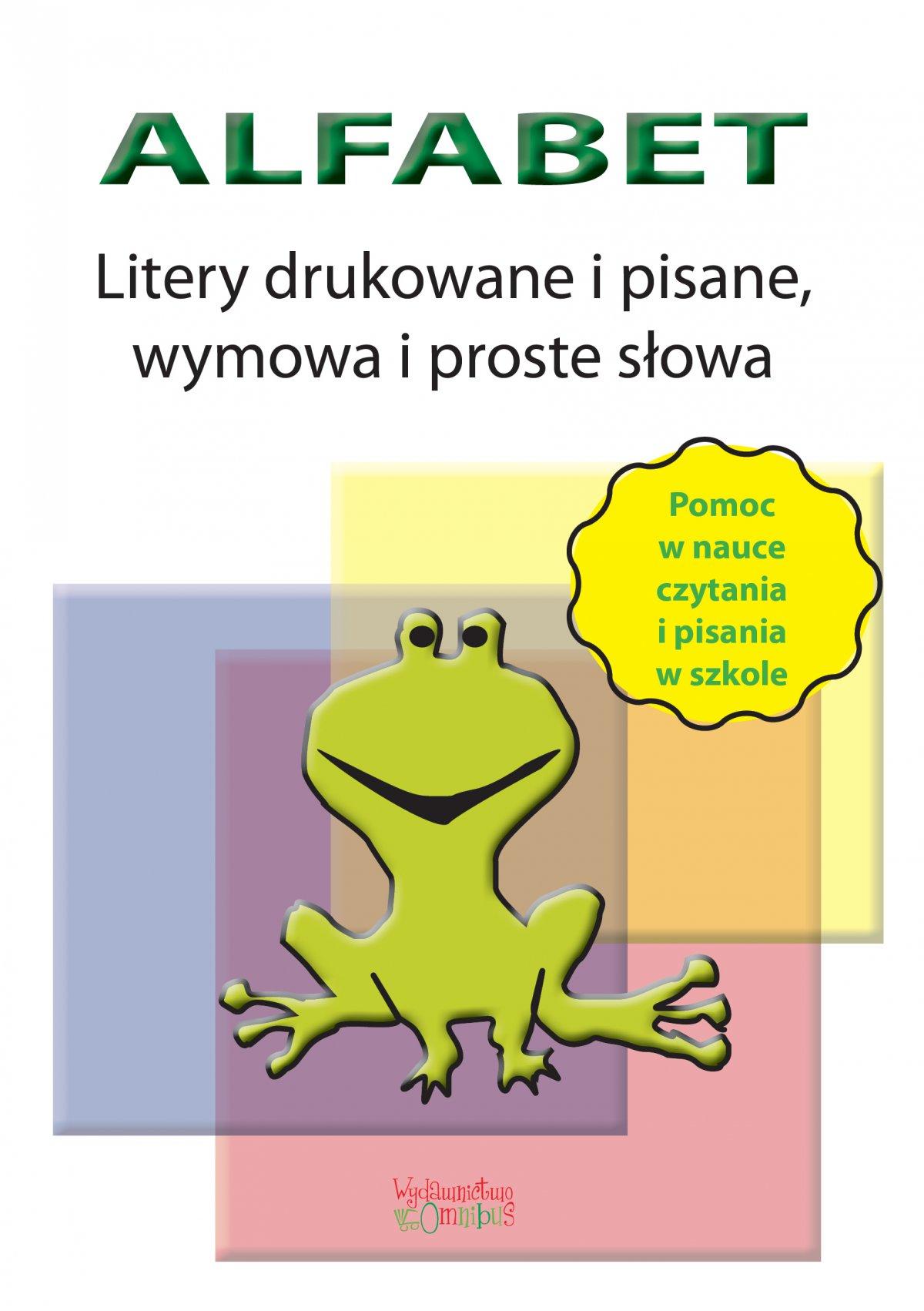 Alfabet. Litery drukowane, pisane, wymowa i proste słowa - Ebook (Książka PDF) do pobrania w formacie PDF