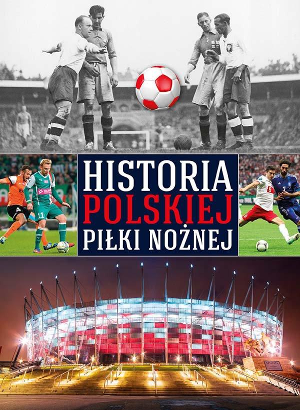 Historia polskiej piłki nożnej - Ebook (Książka PDF) do pobrania w formacie PDF