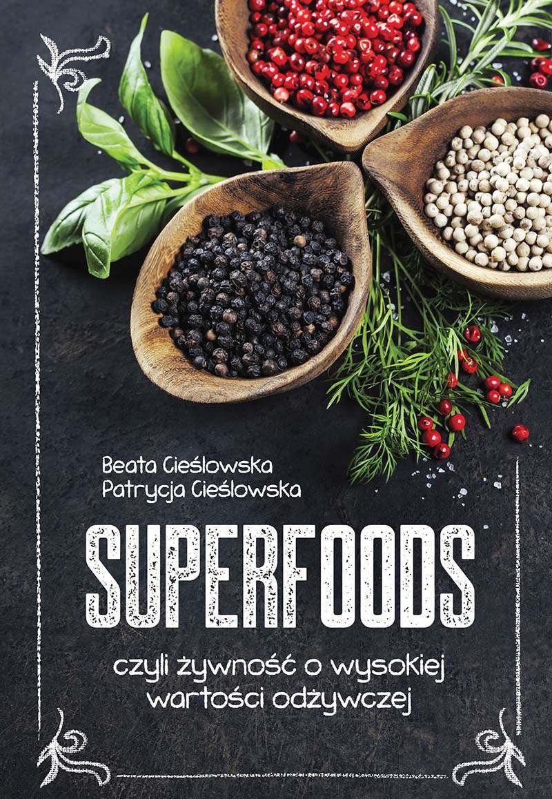 Superfoods, czyli żywność o wysokiej wartości odżywczej - Ebook (Książka PDF) do pobrania w formacie PDF
