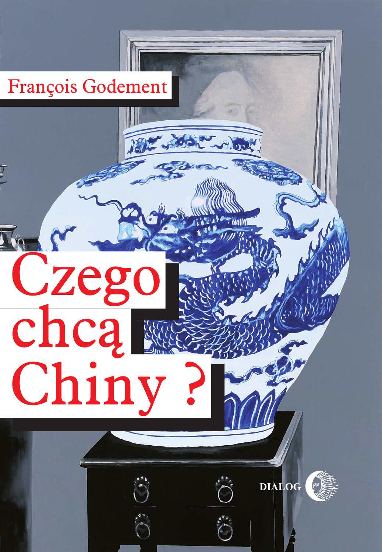 Czego chcą Chiny? - Ebook (Książka EPUB) do pobrania w formacie EPUB